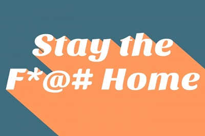 Stay The F Home