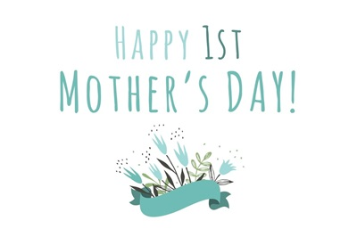 Happy 1st Mother's Day! - Blue