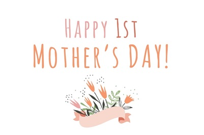 Happy 1st Mother's Day! - Pink