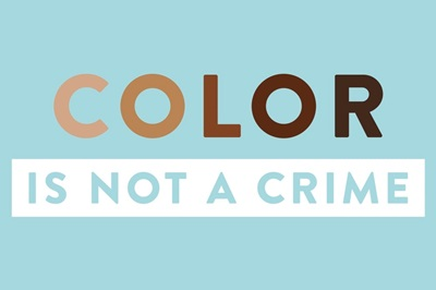 Color Is Not A Crime