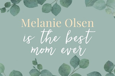 Best Mom Ever - Greenery