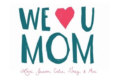 We Love U Mom